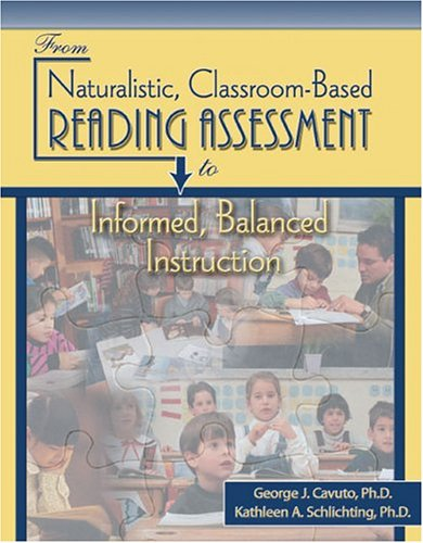 From Naturalistic, Classroom-Based Reading Assessment to Informed, Balanced Instruction