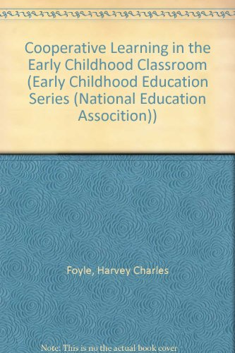 Cooperative Learning in the Early Childhood Classroom (Early Childhood Education Series)