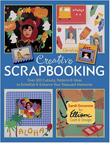 Creative Scrapbooking Over 300 Cutouts Patterns Ideas To