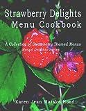 Strawberry Delights Menu Cookbook