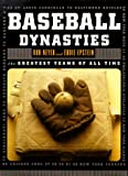 Baseball Dynasties, Rob Neyer and Eddie Epstein, 0393048942