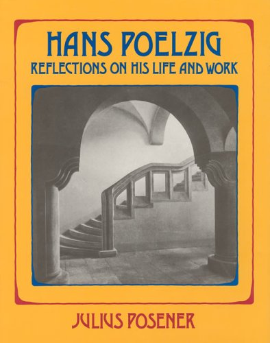 Hans Poelzig: Reflections on His Life and Work