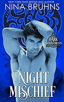Night Mischief: a full length sexy paranormal romance novel (Dark Enchantments) by [Bruhns, Nina]