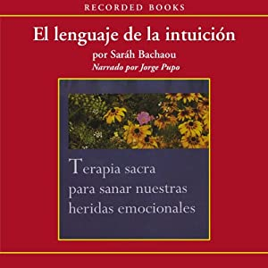 El lenguaje de la intuicion [The Language of Intuition (Texto Completo)] Audiobook