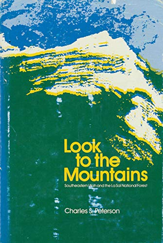 Look to the mountains;: Southeastern Utah and the La Sal National Forest,