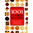 1001 Cookie Recipes: The Ultimate A-To-Z Collection of Bars, Drops, Crescents, Snaps, Squares, Biscuits, and Everything That