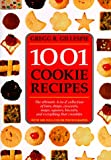1001 Cookie Recipes: The Ultimate A-To-Z Collection of Bars, Drops, Crescents, Snaps, Squares, Biscuits, and Everything That Crumbles