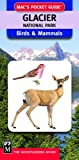 Glacier National Park Birds and Mammals, Mountaineers Books Staff, 1594850232