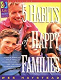 Five Habits of Happy Families, Sheryl Haystead and Wesley Haystead, 0830717161