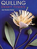 img - for Quilling : Desert Flowers book / textbook / text book