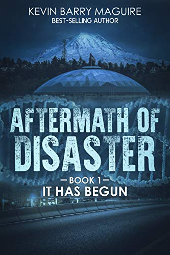 Aftermath of Disaster: Book 1: It Has Begun by [Maguire, Kevin Barry]