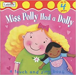 Touch And Sing Miss Polly Had A Dolly (brd Bk) (Touch & sing board ...