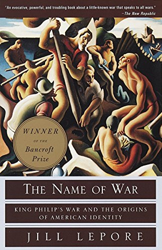 The Name of War: King Philip's War and the Origins of American Identity (King Philips War)