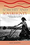 Sorcery and Sovereignty : Taxation, Power, and Rebellion in South Africa, 1880-1963, Redding, Sean, 0821417045