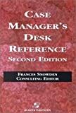 Case Manager's Desk Reference, Aspen Health and Science Staff and Snowden, Fran, 0834220423