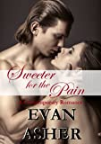 Sweeter for the Pain: A Contemporary Romance