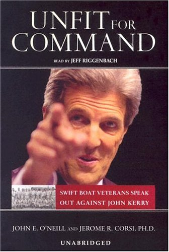 Unfit for Command by John E. O'Neill, Jerome R. Corsi