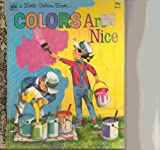 img - for Colors Are Nice (A Little Golden Book) book / textbook / text book