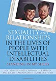 img - for Sexuality and Relationships in the Lives of People with Intellectual Disabilities: Standing in My Shoes book / textbook / text book