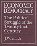Economic Democracy: The Political Struggle of the 21st Century
