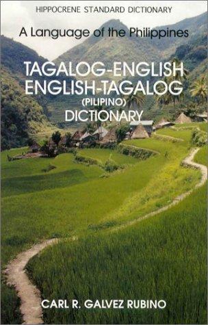 Tagalog-English, English-Tagalog (Pilipino) Dictionary : A Language of the Philippines