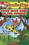 (进口原版) 老鼠记者 Four Mice Deep in the Jungle (Geronimo Stilton, No. 5)