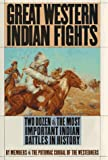 """Great Western Indian Fights - Two Dozen of the Most Important Indian Battles in History"" av Members of the Potomac Corral"