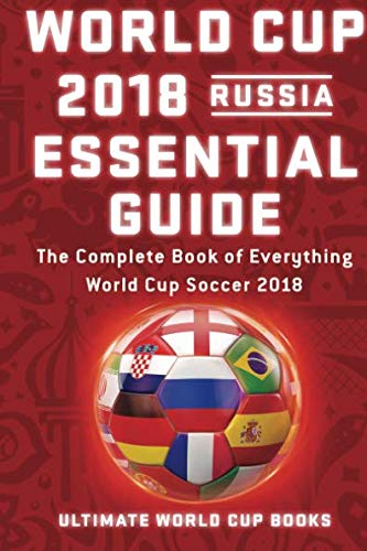 World Cup 2018 Russia Essential Guide