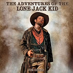 The Adventures of the Lone Jack Kid Audiobook