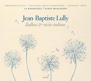 Jean-Baptiste Lully, Fabio Bonizzoni, La Risonanza, Emanuela Galli