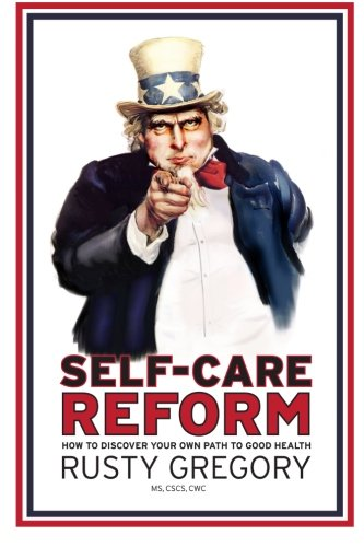 Self-Care Reform: How to Discover Your Own Path to Good Health