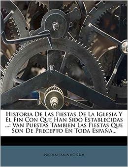 Historia De Las Fiestas De La Iglesia Y El Fin Con Que Han Sido ...