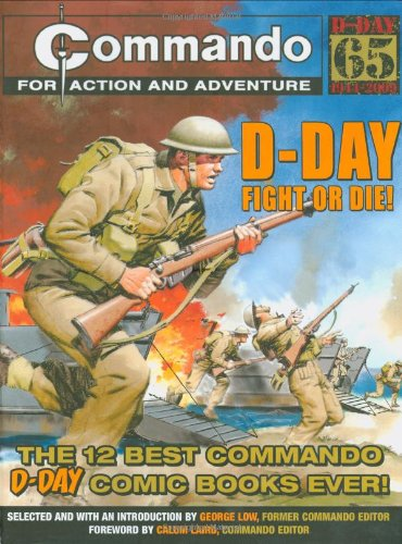"Download ""Commando"": D-Day Fight or Die!: The Twelve Best D-day ""Commando"" Comic Books Ever! pdf"