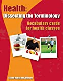 Health : Dissecting the Terminology, Hubacher Johnson, Claire, 097767827X