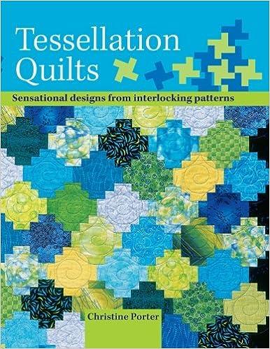 Tessellation Quilts: Sensational Designs From Interlocking ... : tessellation quilt - Adamdwight.com