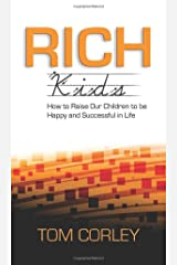 Rich Kids: How to Raise Our Children to Be Happy and Successful in Life Paperback