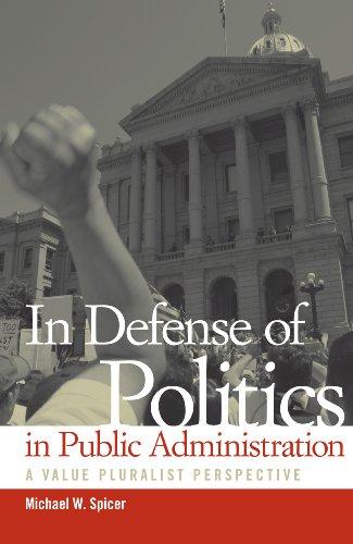 Download In Defense of Politics in Public Administration: A Value Pluralist Perspective (Public Admin: Criticism and Creativity) Pdf