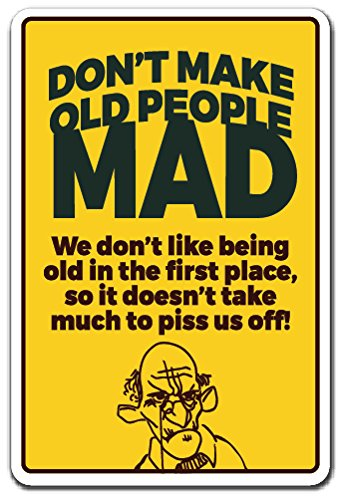 Image of: Funny Memes Image Unavailable Amazoncom Mightyskins Dont Make Old People Mad Sign 015 Pound
