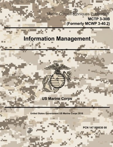 Marine Corps Techniques Publication MCTP 3-30B (Formerly MCWP 3-40.2) Information Management 2 May 2016 pdf epub