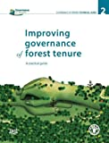 img - for Improving Governance Of Forest Tenure: A Practical Guide: FAO Governance Of Tenure Technical Guide No. 2 book / textbook / text book