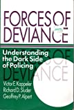 Forces of Deviance : Understanding the Dark Side of Policing, Kappler, Victor E. and Sluder, Richard D., 0881337714