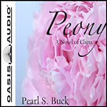 Peony: A Novel of China Audiobook by Pearl S. Buck Narrated by Kirsten Potter