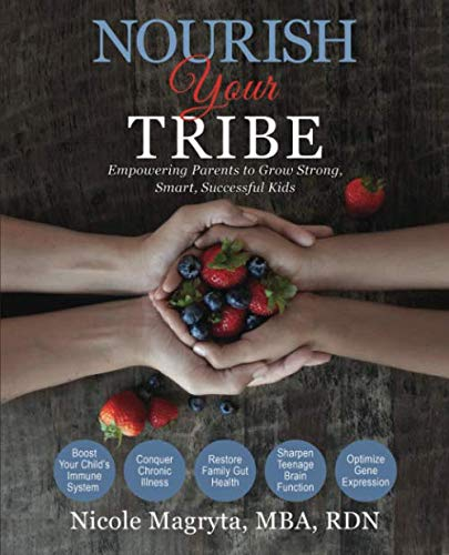 Nourish Your Tribe: Empowering Parents to Grow Strong, Smart, Successful Kids by Purple Bear Publishing