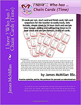 I have ? Who has ? Chain Cards (Time): 35 cards per set, start card and finish card, full card sequences for the teacher to easily track, Sets ... am/pm formats, 8 sets of cards. (Volume 1)