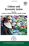 img - for Culture and Economic Action (New Thinking in Political Economy series) book / textbook / text book