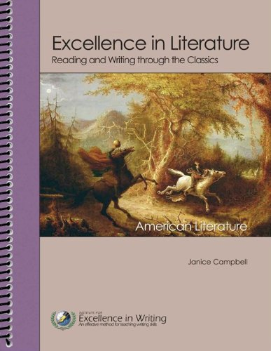 Excellence in Literature Content Guides for Self-Directed Study: American Literature (Reading and Writing Through the Classics)