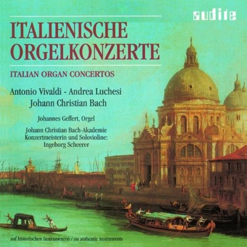 Andrea Luchesi, Antonio Vivaldi & Johann Christian Bach: Italian Organ Concertos