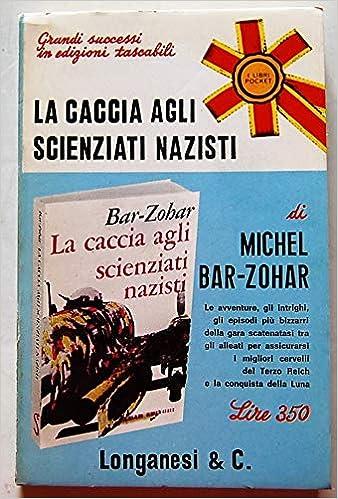 La Caccia Agli Scienziati Nazisti