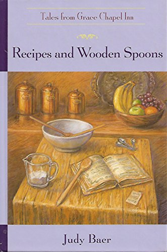 Recipes and Wooden Spoons: Tales from Grace Chapel Inn