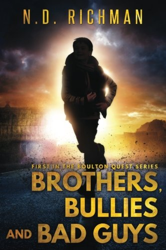 Brothers, Bullies and Bad Guys (Boulton Quest Series)